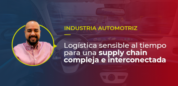 Logística sensible al tiempo en la compleja supply chain automotriz